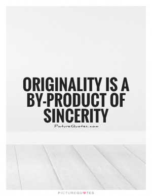 Being Yourself Quotes Originality Quotes Sincerity Quotes