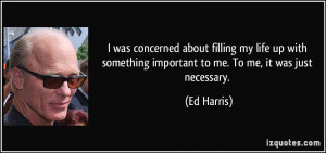 More Ed Harris Quotes