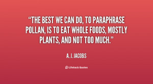 quote-A.-J.-Jacobs-the-best-we-can-do-to-paraphrase-131429_2.png