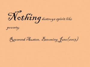 Reverend Austen (James Cromwell): Nothing destroys spirit like poverty ...