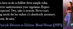 The rules of Road House... by Dalton