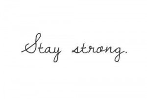 Stay strong, live free, be you.