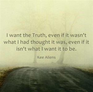 Want The Truth #quote - Kee Aliens