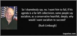 Quote Quot Want Him Obama Fail His Agenda Far Left