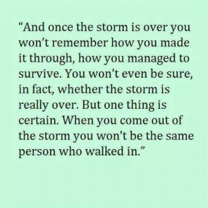 Once the storm is over.