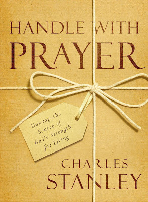 Handle With Prayer by Charles Stanley