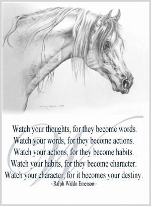 ... your words for they become actions watch your actions for they become