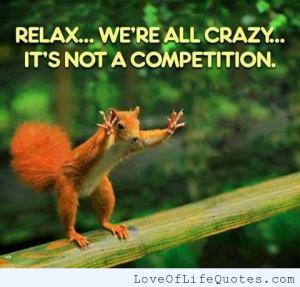 ... relax i m hilarious i am crazy if you think i m crazy now i am crazy