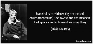 More Dixie Lee Ray Quotes
