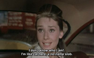 breakfast at tiffany s 1961 quote about who i am who am i who slob sad ...