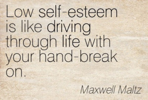 ... -Maxwell-Maltz-life-driving-self-esteem-Meetville-Quotes-2477.jpg