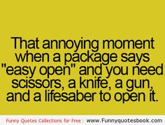 funny gun quotes | Funny quotes : That annoying moment when a package ...