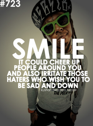 ... you and also irritate those haters who wish to bring you down. -weeezy