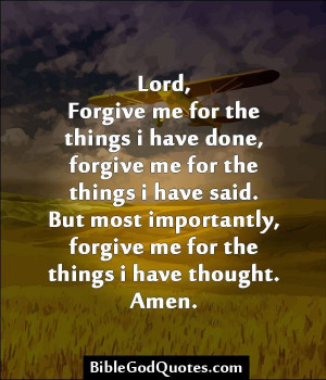 .com Lord, Forgive me for the things i have done, forgive me ...