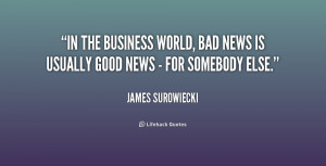 quote-James-Surowiecki-in-the-business-world-bad-news-is-218747.png