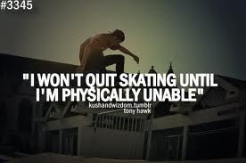 Skateboarding Quotes - BrainyQuote - Inspirational and
