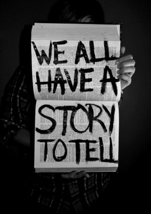 we all have a story.