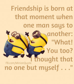 Go Back > Gallery For > Minion Friend Quotes