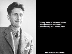 George Orwell Quote Truth Revolutionary Act