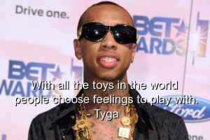 Tyga, rapper, quotes, sayings, relationships, feelings, play