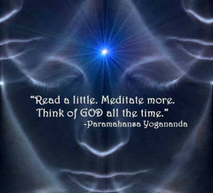God all the time. | Paramahansa Yogananda Picture Quotes Pinned from ...