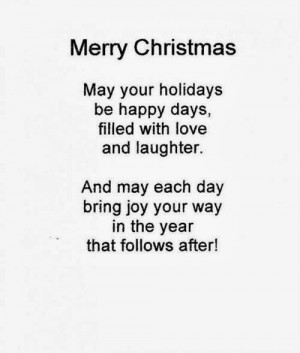 Merry Christmas - May Your Holidays. Be Happy Days, Filled With Love ...