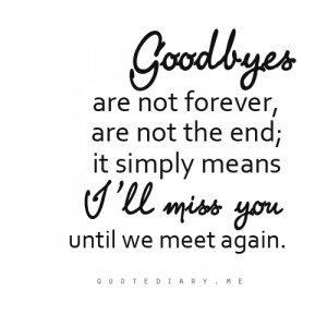 Goodbyes #Quote #Until We Meet Again #Miss You