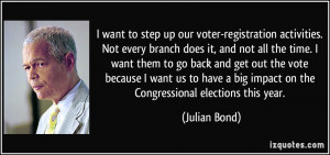 want to step up our voter-registration activities. Not every branch ...