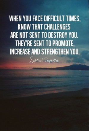 ... Quotes, God Quotes Hard Time, Have Faith Quotes, Face Challenges