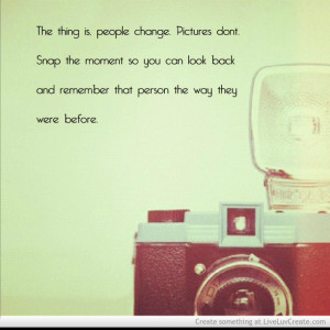 ... Back And Remember That Person The Way They Were Before - Cute Quote