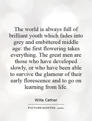 Youth Which Fades Into Grey And Embittered Middle Age The Quote 1jpg