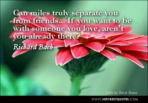 Can miles truly separate you from friends… If you want to be with ...