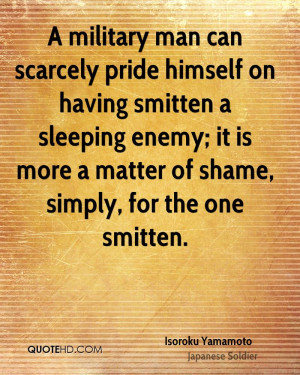 military man can scarcely pride himself on having smitten a sleeping ...