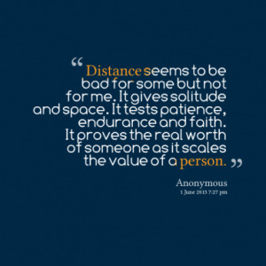 Distance seems to be bad for some but not for me. It gives solitude ...
