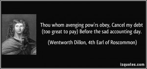 ... great to pay) Before the sad accounting day. - Wentworth Dillon, 4th