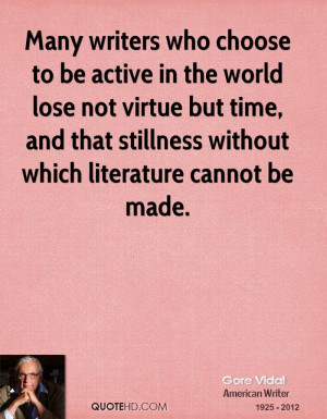 Many writers who choose to be active in the world lose not virtue but ...