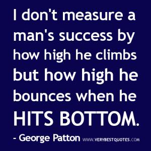 Motivational quote for men: I don't measure a man's success