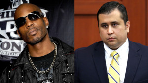 Celebrity Quotes of the Week: DMX Wants to Fight George Zimmerman