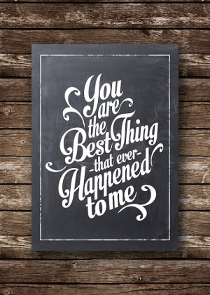 You are the Best Thing that Ever Happened to Me - Instant Download ...