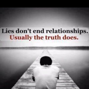 The truth can hurt more than a lie