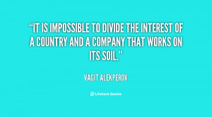 It is impossible to divide the interest of a country and a company ...
