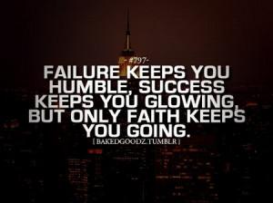 Motivational Quote: Failure Keeps You Humble, Success Keeps You ...