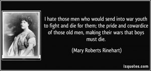 quote-i-hate-those-men-who-would-send-into-war-youth-to-fight-and-die ...