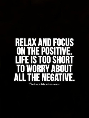 ... quotes relax quotes positive life quotes focus quotes think positive