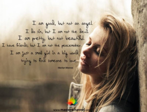 ... , but not an angel. I do sin, but I am not the devil. I am pretty