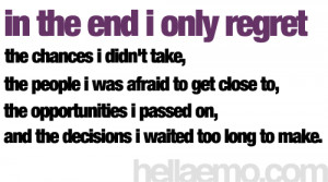 In the end I only regret