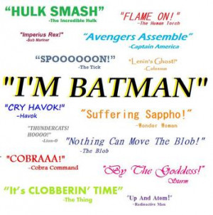 If You Could Be A Superhero, What Would Your Catch Phrase Be?