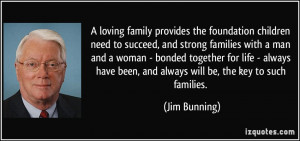 loving family provides the foundation children need to succeed, and ...