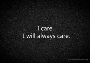 care, i care, quotes, text