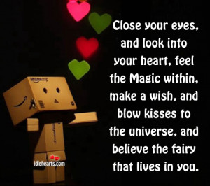 Close Your Eyes, And Look Into Your Heart….